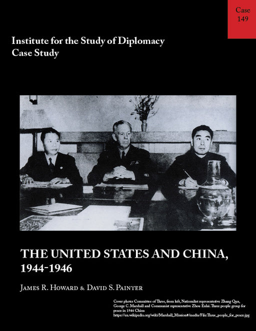 Case 149 - The United States and China, 1944-1946