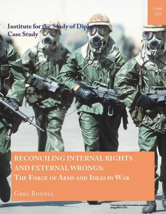 Case 163 - Reconciling Internal Rights and External Wrongs: The Force of Arms and Ideas in War