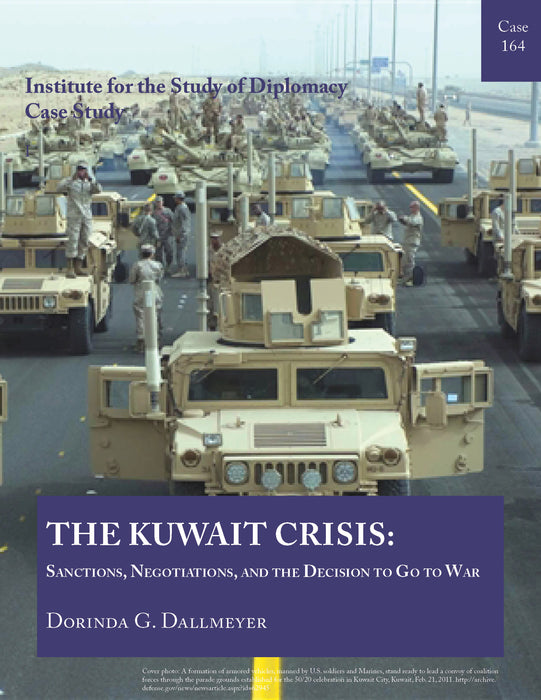 Case 164 - The Kuwait Crisis: Sanctions, Negotiations, and the Decision to Go to War