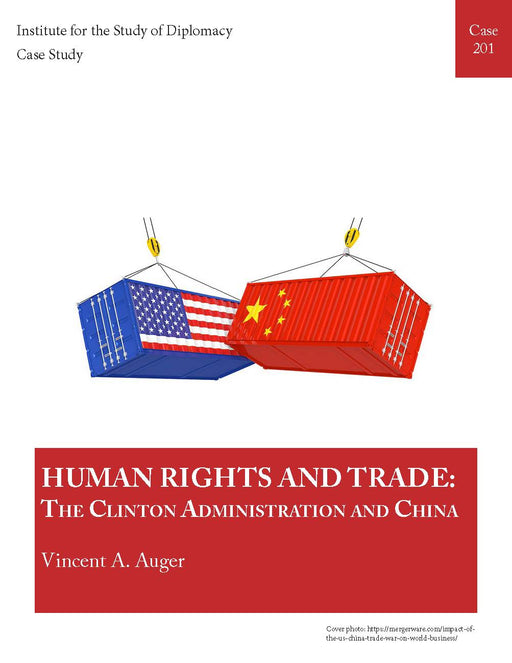 Case 201 - Human Rights and Trade: The Clinton Administration and China