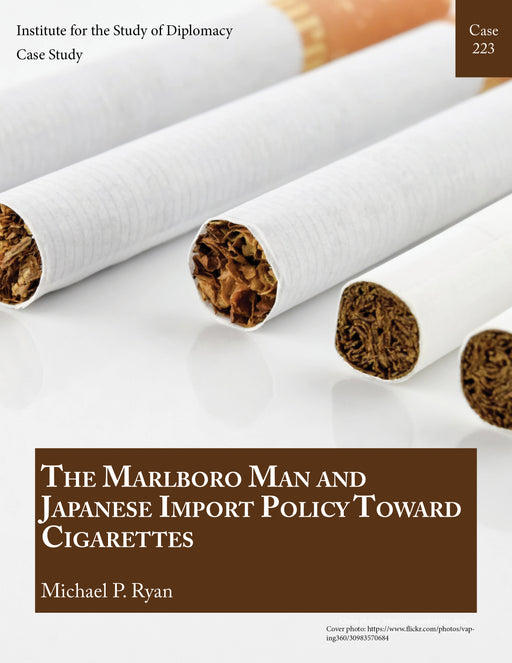 Case 223 - The Marlboro Man and Japanese Import Policy Toward Cigarettes