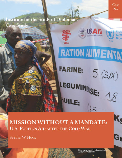 Case 247 - Mission Without a Mandate: U.S. Foreign Aid After the Cold War