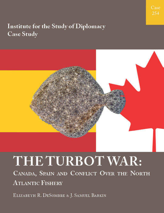 Case 254 - The Turbot War: Canada, Spain and Conflict Over the North Atlantic Fishery