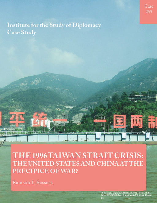 Case 259 - The 1996 Taiwan Strait Crisis: The United States and China at the Precipice of War?
