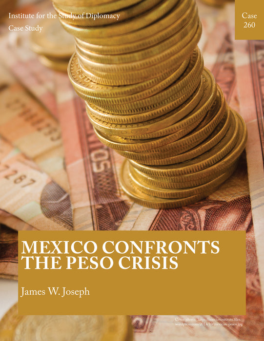 Case 260 - Mexico Confronts the Peso Crisis