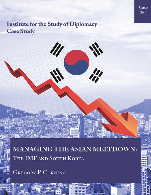 Case 262 - Managing the Asian Meltdown: The IMF and South Korea
