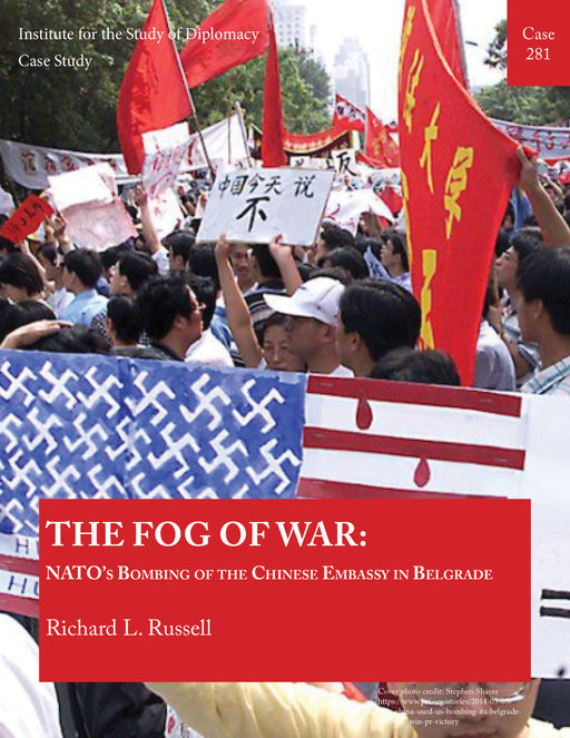 Case 281 - Fog of War: NATO's Bombing of the Chinese Embassy in Belgrade