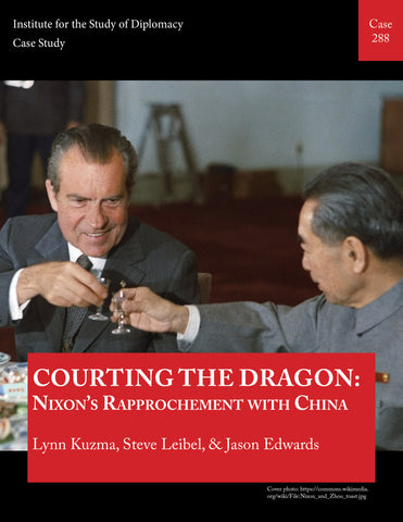 Case 288 - Courting the Dragon: Nixon's Rapprochement with China