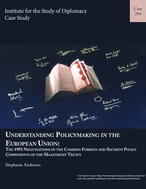 Case 294 - Understanding Policy Making in the European Union--The 1991 Negotiations of the Common Foreign and Security Policy Components of the Maastricht Treaty