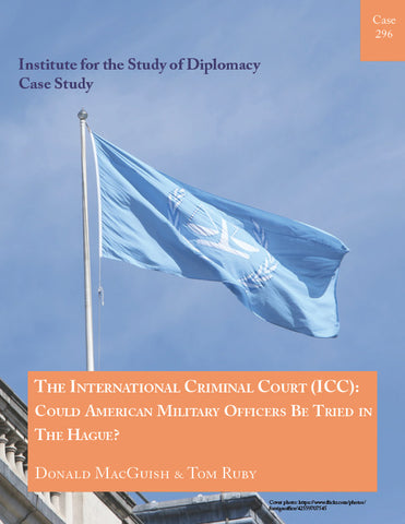 Case 296 - The International Criminal Court (ICC): Could American Military Officers Be Tried in The Hague?