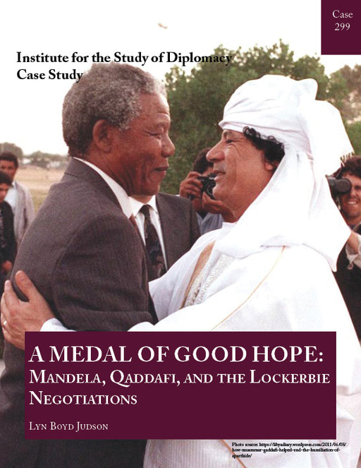 Case 299 - A Medal of Good Hope: Mandela, Qaddafi, and the Lockerbie Negotiations