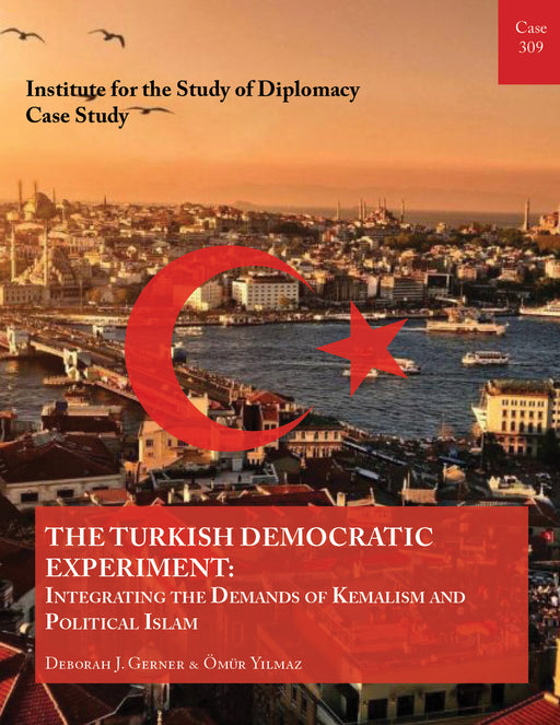 Case 309 - The Turkish Democratic Experiment: Integrating the Demands of Kemalism and Political Islam
