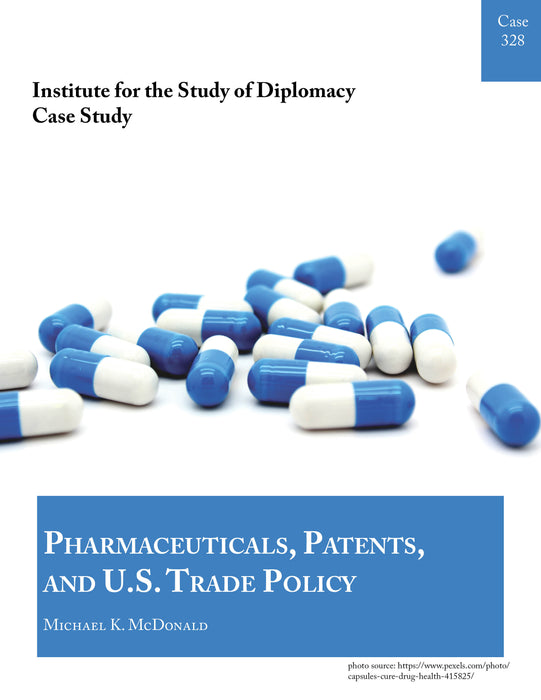 Case 328 - Pharmaceuticals, Patents, and U.S. Trade Policy