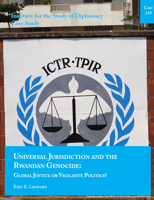Case 349 - Universal Jurisdiction and the Rwandan Genocide: Global Justice or Vigilante Politics?