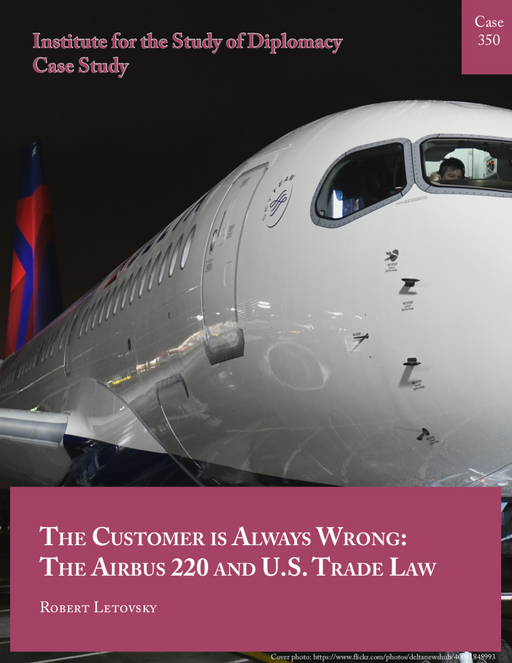 Case 350 - The Customer is Always Wrong: The Airbus A220 and U.S. Trade Law