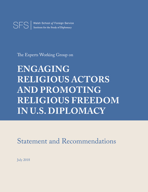 Engaging Religious Actors and Promoting Religious Freedom in U.S. Diplomacy --- Statement and Recommendations