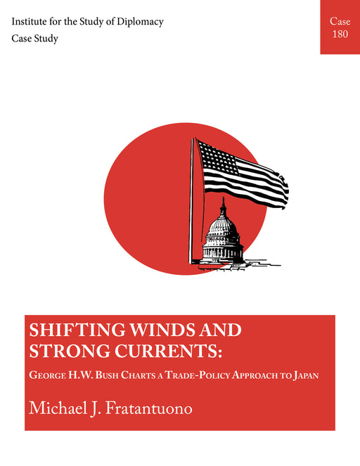 Case 180 - Shifting Winds and Strong Currents: George Bush Charts a Trade-Policy Approach to Japan