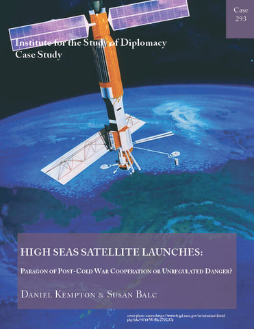 Case 293 - High Seas Satellite Launches: Paragon of Post-Cold War Cooperation or Unregulated Danger?