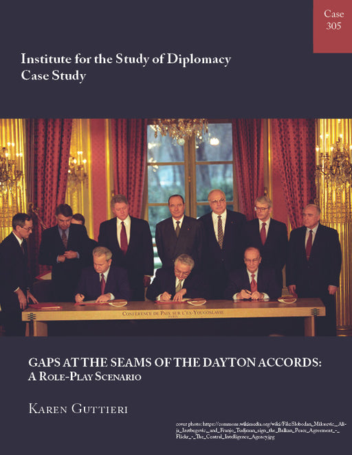 Case 305 - Gaps at the Seams of the Dayton Accords: A Role-Play Scenario