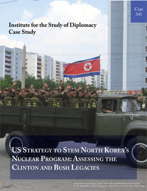 Case 341 - US Strategy to Stem North Korea's Nuclear Program: Assessing the Clinton and Bush Legacies