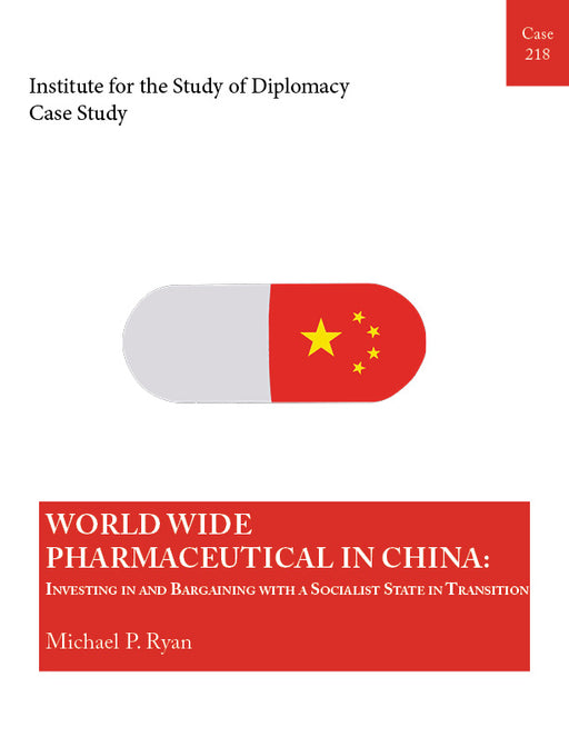 Case 218 - World Wide Pharmaceutical in China: Investing in and Bargaining with a Socialist State in Transition
