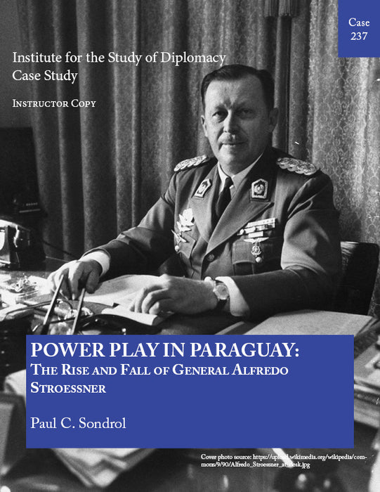 Case 237 - Power Play in Paraguay: The Rise and Fall of General Alfredo Stroessner