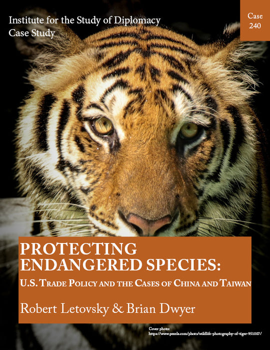Case 240 - Protecting Endangered Species: U.S. Trade Policy and the Cases of China and Taiwan