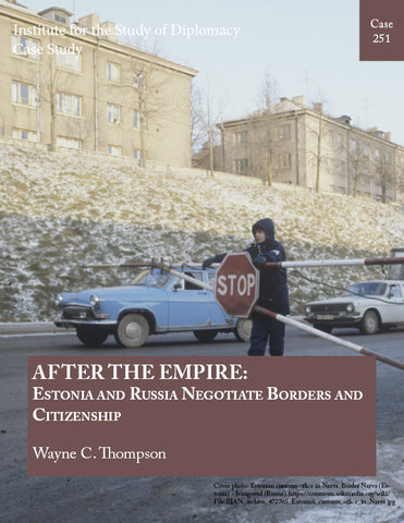 Case 251 - After the Empire: Estonia and Russia Negotiate Borders and Citizenship