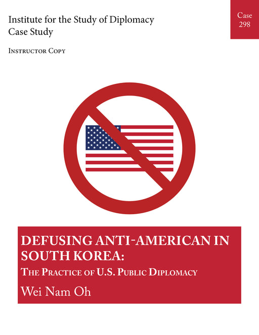 Case 298 - Defusing Anti-American in South Korea: The Practice of U.S. Public Diplomacy
