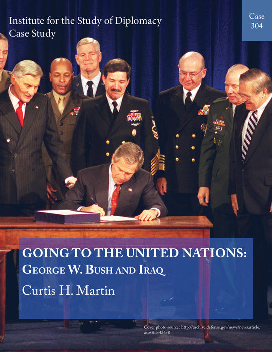 Case 304 - Going to the United Nations: George W. Bush and Iraq