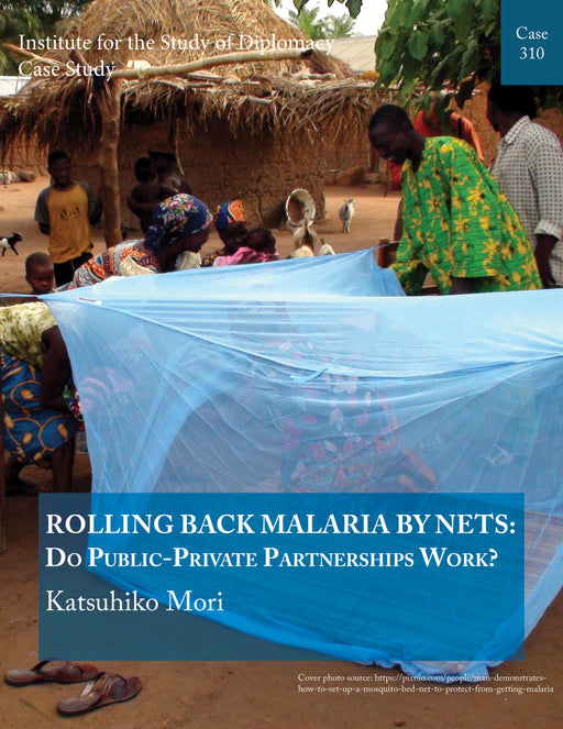 Case 310 - Rolling Back Malaria by Nets: Do Public-Private Partnerships Work?