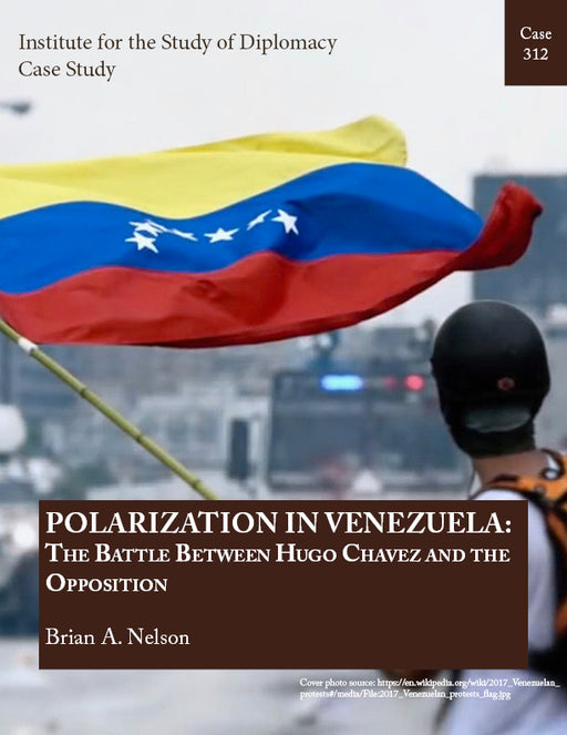 Case 312 - Polarization in Venezuela: The Battle Between Hugo Chavez and the Opposition
