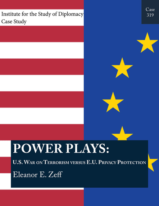 Case 319 - Power Plays: U.S. War on Terrorism Versus E.U. Privacy Protection