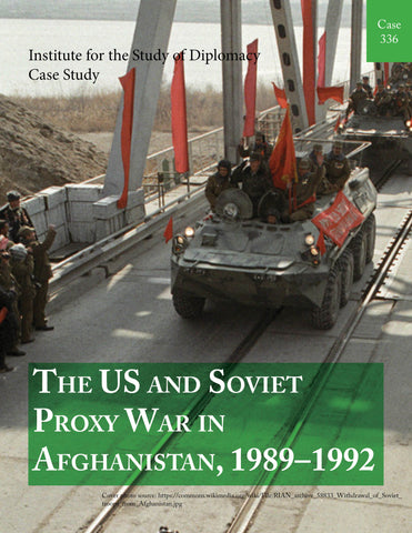 Case 336 - The US and Soviet Proxy War in Afghanistan, 1989-1992