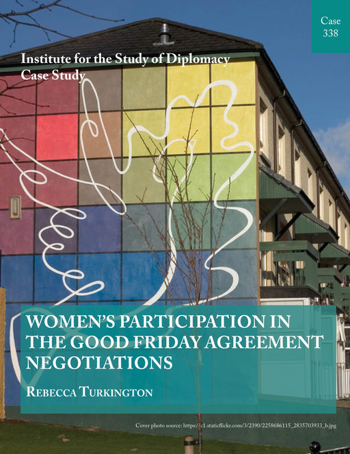 Case 338 - Women's Participation in the Good Friday Agreement Negotiations: A Case Study on Northern Ireland