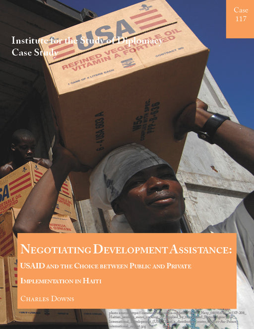 Case 117 - Negotiating Development Assistance: USAID and the Choice between Public and Private Implementation in Haiti