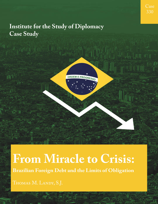 Case 330 -  From Miracle to Crisis: Brazilian Foreign Debt and the Limits of Obligation