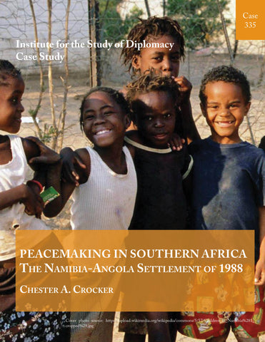 Case 335 - Peacemaking in Southern Africa: The Namibia-Angola Settlement of 1988