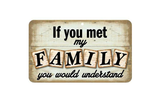 FN013 Fun Sign - If You Met My Family