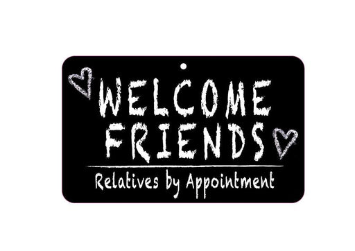 FN015 Fun Sign - Welcome Friends/Relatives by Appointment