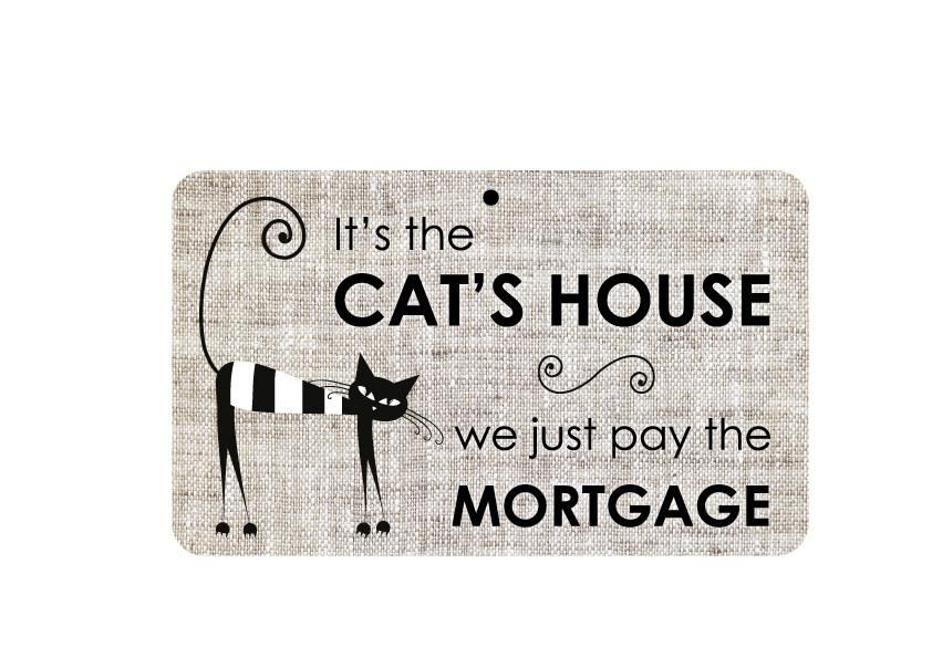 FN023 Fun Sign - Cat's House, We Pay The Mortgage