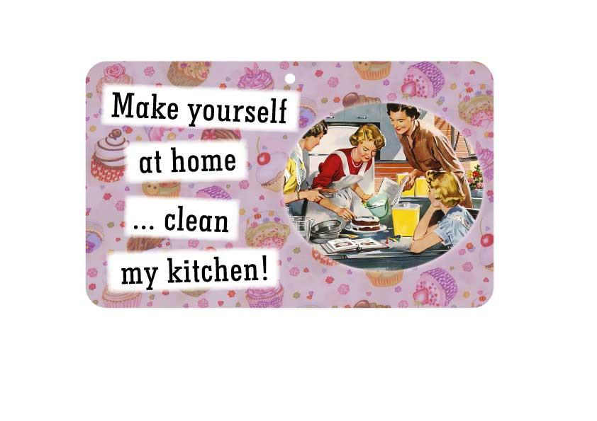FN028 Fun Sign - Make Yourself At Home,  Clean My Kitchen