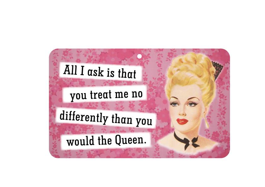 FN030 Fun Sign - Treat Me Like The Queen