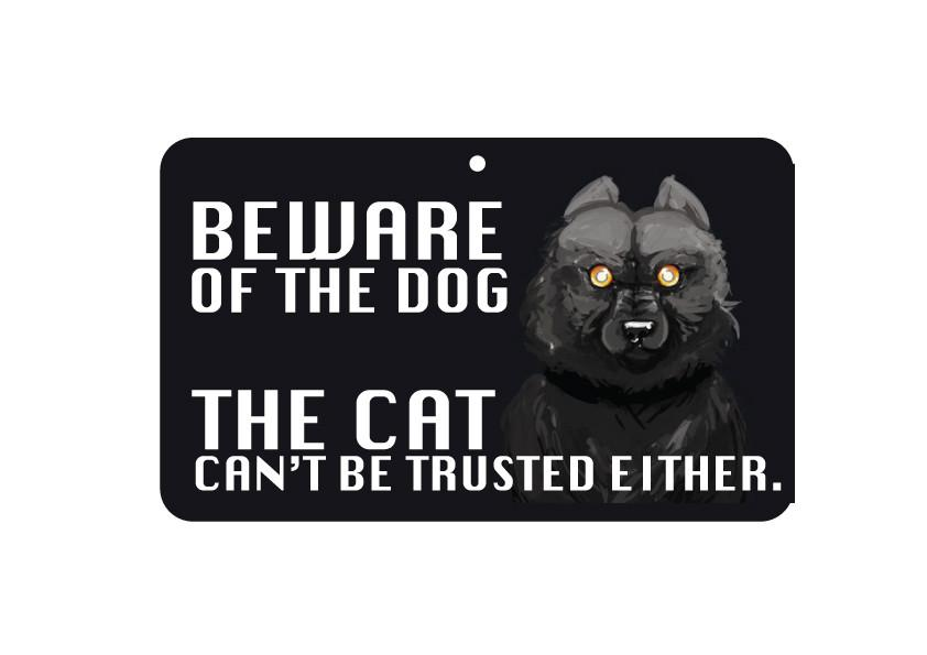 FN032 Fun Sign - Beware Of The Dog, the Cat Can't Be Trusted