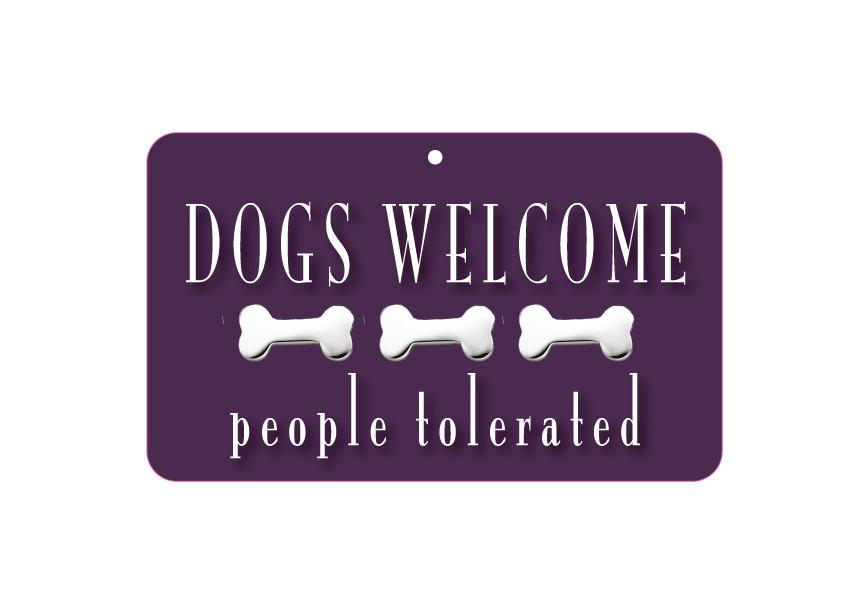 FN038 Fun Sign - Dogs Welcome,  People Tolerated