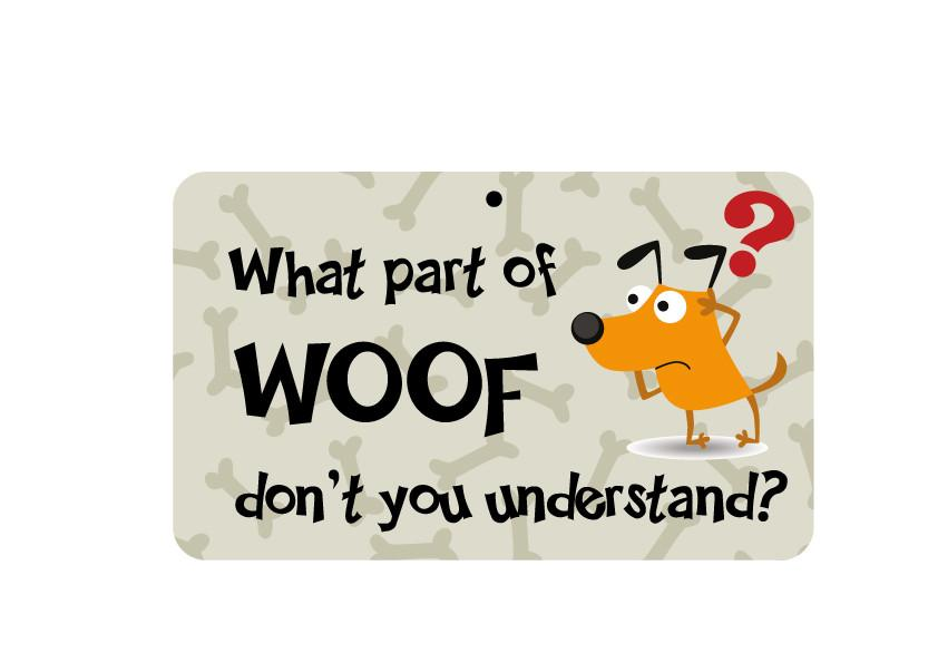 FN070 Fun Sign - What Part Of Woof
