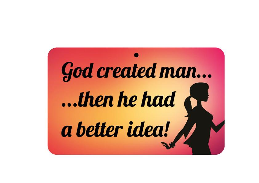 FN081 Fun Sign - God Created Man/Better Idea