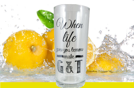 Gin Highball Glass - When Life Gives You Lemons Make G&T