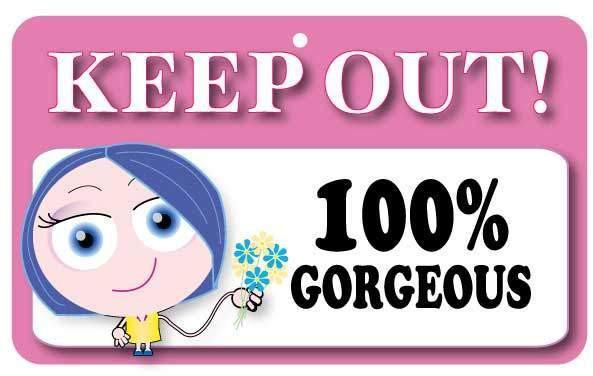 KO013 Keep Out Door Sign - 100% Gorgeous