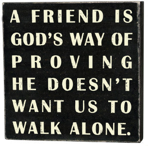 Primitives Box Sign - A Friend Is